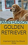 Golden Retriever: Important Facts You Should Know