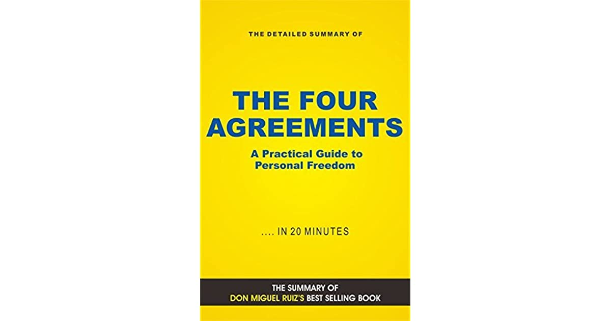 The Four Agreements By Don Miguel Ruiz By Elite Summaries