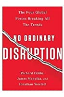 No Ordinary Disruption (INTL INDIAN HC): The Four Global Forces Breaking All the Trends
