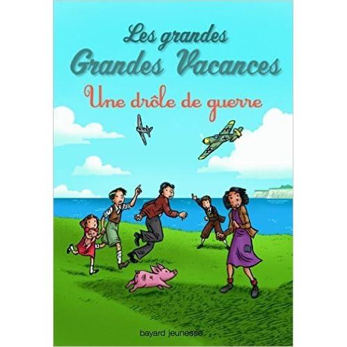 Les Grandes Grandes Vacances Tome 1 Une Drole De Guerre By Michel Leydier