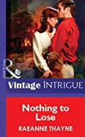 Nothing To Lose (Mills & Boon Vintage Intrigue) (Silhouette Intimate Moments)
