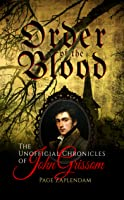The Unofficial Chronicles of John Grissom: Order of the Blood