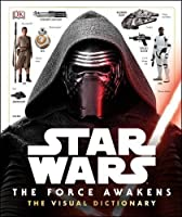 Star Wars: The Force Awakens: The Visual Dictionary