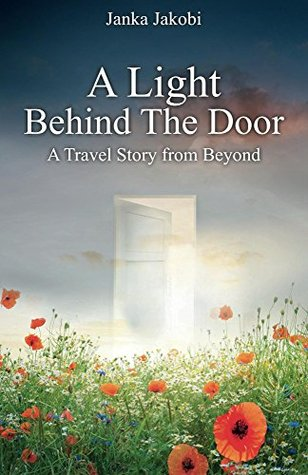 A Light Behind the Door: A Travel Story from Beyond