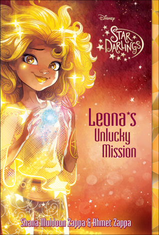 Leona's Unlucky Mission by Shana Muldoon Zappa