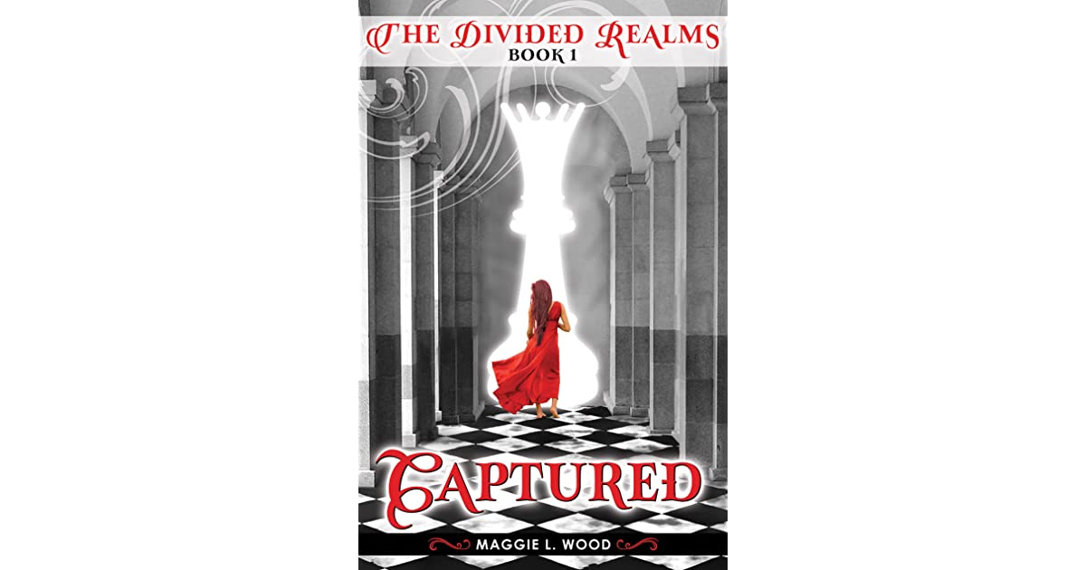 Captured The Divided Realms 1 By Maggie L Wood