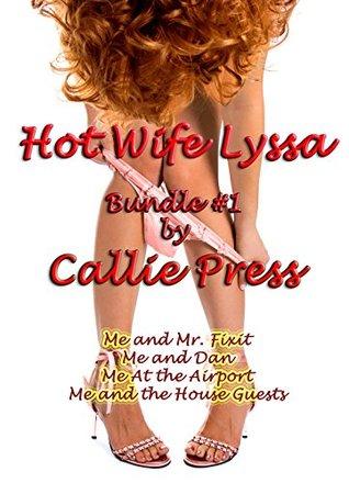 Hot Wife Lyssa: Bundle #1 (Hot Wife Lyssa's Confessions Bundles)