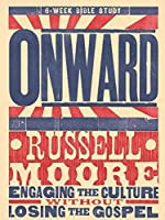 Onward - Bible Study Book: Engaging the Culture Without Losing the Gospel