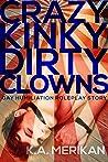 Crazy Kinky Dirty Clowns (Crazy Kinky Dirty Love, #4)