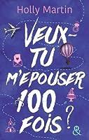 Veux-tu m'épouser 100 fois ? (100 Proposals #1)