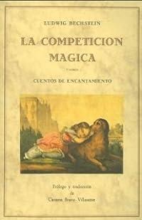 La competición mágica y otros cuentos de encantamiento