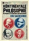 Kontinentale Philosophie. Die Moderne in Frankreich und Deuts... by Christopher Kul-Want