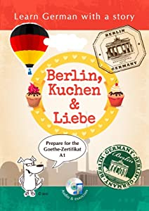 Berlin, Kuchen & Liebe. Learn German with a story. Prepare for the Goethe Certificate A1.