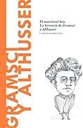 Gramsci y Althusser: El marxismo hoy. La herencia de Gramsci y Althusser