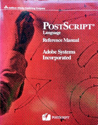 PostScript Language Reference Manual by Adobe Systems