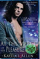 At the Mercy of Her Pleasure (Antonello Brothers #1)