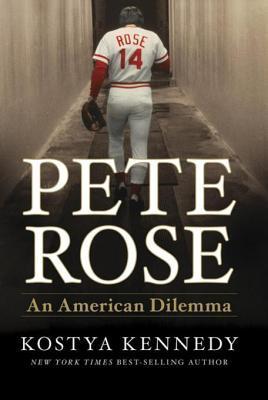 Pete Rose by Kostya Kennedy