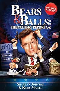 Bears & Balls: The Colbert Report A-Z:
