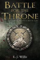 Battle for the Throne: Tales from Falyncia Book One