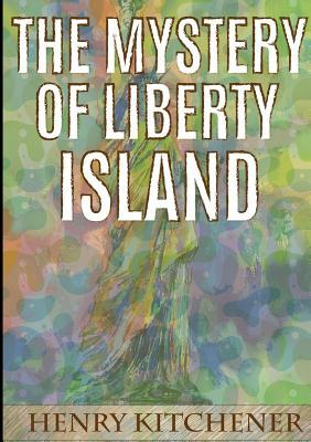 The Mystery of Liberty Island Henry Kitchener