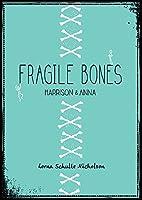 Fragile Bones: Harrison & Anna