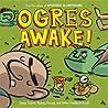Ogres Awake! (Adventures in Cartooning picturebook, #3)