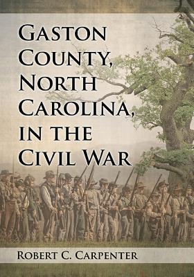 Gaston County, North Carolina, in the Civil War