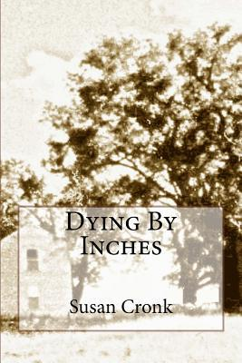 Dying By Inches
