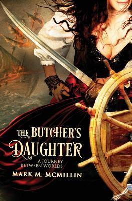 The Butcher's Daughter (A Journey Between Worlds)