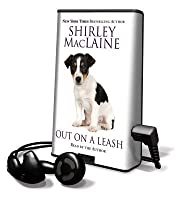 Out on a Leash: Exploring the Nature of Reality and Love