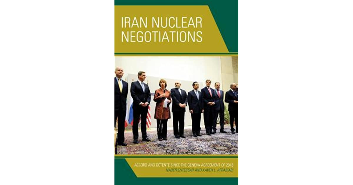 Iran Nuclear Negotiations Accord And Dtente Since The Geneva