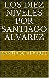Los diez niveles por Santiago Álvarez