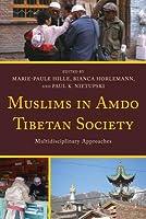Muslims in Amdo Tibetan Society: Multidisciplinary Approaches