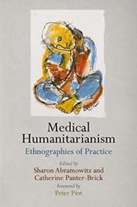 Medical Humanitarianism: Ethnographies of Practice