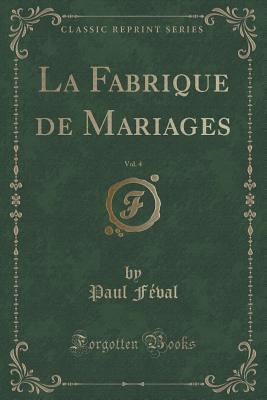 La fabrique de mariages, Vol. 4