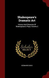 Shakespeare's Dramatic Art: History and Character of Shakespeare's Plays, Volume 2
