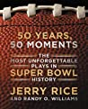 50 Years, 50 Moments by Jerry Rice