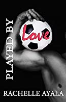 Played by Love: A #Played Novella