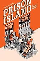 The Prison Island: A Graphic Memoir