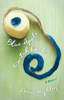 Blue Apple Switchback: A Memoir