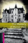 The Mystery of Manor Hall (Oxford Bookworms Library)
