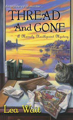 Thread and Gone (Mainely Needlepoint, #3)