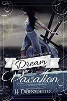 Dream Vacation (Dream, #8)