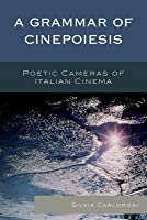 A Grammar of Cinepoiesis