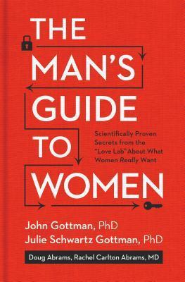 The Man's Guide to Women by John M. Gottman