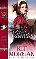 His Forever Valentine: Holiday Mail-Order Brides Book Three