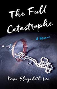 The Full Catastrophe: A Memoir