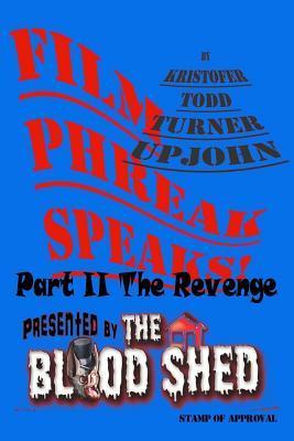 Film Phreak Speaks! Vol. 2  by  Kristofer Todd Turner Upjohn