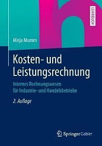 Kosten- Und Leistungsrechnung: Internes Rechnungswesen Fur Industrie- Und Handelsbetriebe