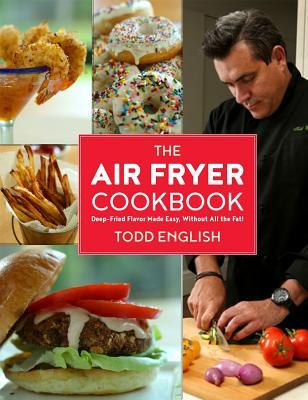 The Air Fryer Cookbook: Deep-Fried Flavor Without All the Fat – No Oil, No Mess, No Fear!